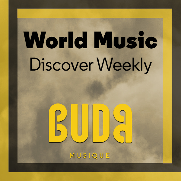 World Music - Playlist Hébdomadaire